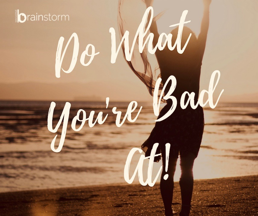 Do What You're Bad At